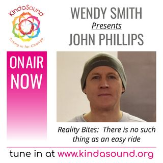 John Phillips: There's No Such Thing as an Easy Ride (Reality Bites with Wendy Smith)