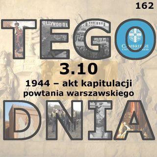 Tego dnia: 3 października (akt kapitulacji powstania warszawskiego)