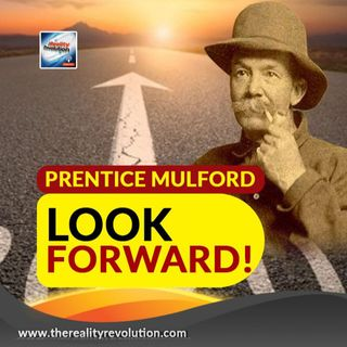 Prentice Mulford Look Forward!