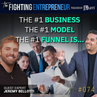 The #1 Business Model & Funnel is...  Feat. Jeremy Bellottii