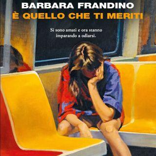 """Barbara Frandino """"E' quello che ti meriti"""""""