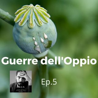 Ep.5: Guerre dell'oppio