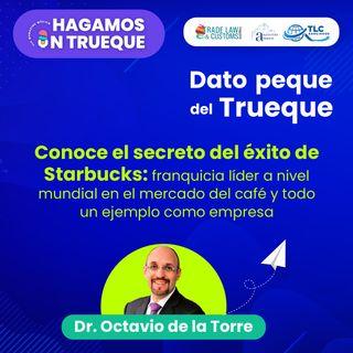 E50 El dato peque del Trueque: Conoce el secreto del éxito de Starbucks Franquicia líder a nivel mundial