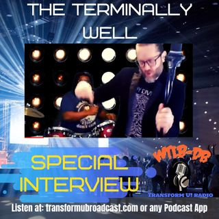 Rob Runkle of The Terminally Well - Interview on WTLB Transform U! Radio
