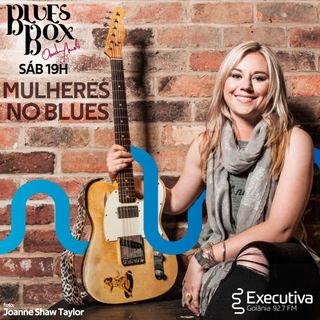 Blues Box - Rádio Executiva - 12 de Outubro de 2019