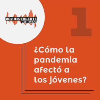 Cap. 1 ¿Cómo la pandemia afectó a los jóvenes?