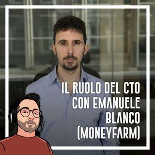 Ep.41 - Non solo programmazione, il ruolo del CTO con Emanuele Blanco