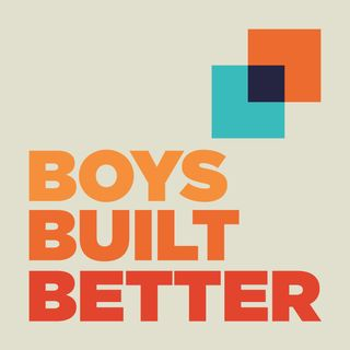 BBB 001: Welcome to Boys Built Better