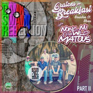 Gratons for Breakfast with Nonc Nu & Da Wild Matous Part II: Bourbon Street Blues
