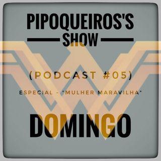 "Podcast #05 (Especial - ""Mulher Maravilha"")"
