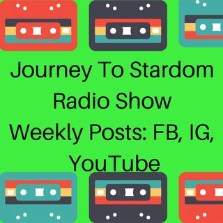 Journey To Stardom Radio Show