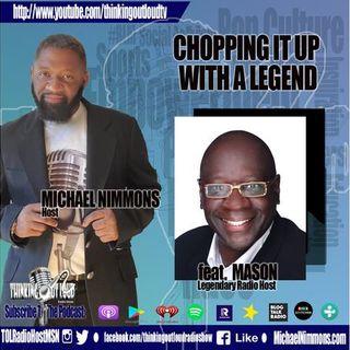 "Chopping It Up With A Legend feat. Iconic Radio Host John ""MASON"""