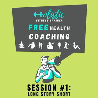 FREE HEALTH COACHING #1: Long Story Short!
