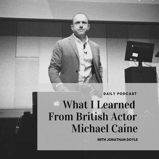 What I Learned From British Actor Michael Caine