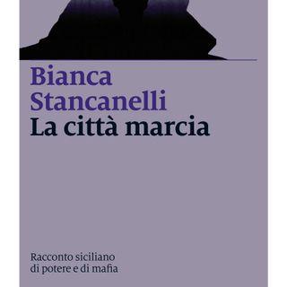 """""""La città marcia"""" di Bianca Stancanelli"""