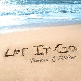 Singer-Songwriter Tamara L. Wilson - Let It Go EP