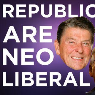 Episode 681 | Republicans Are Neoliberals. Period.