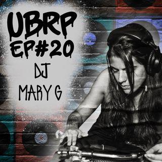 UBRP #20 DJ MARY G