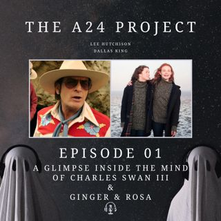 01 - A Glimpse Inside the Mind of Charles Swan III & Ginger & Rosa