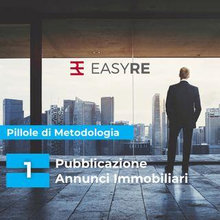 1 - Pubblicare tutti gli annunci immobiliari o solo una parte? - Metodologia Proptech EASYRE