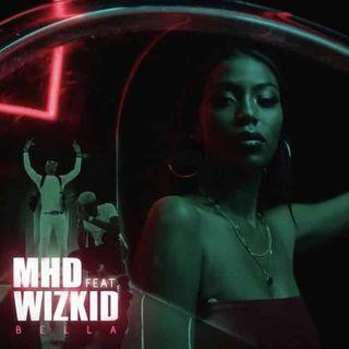 MHD - Bella ft. Wizkid