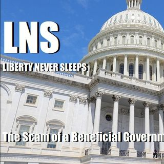 The Scam of a Beneficial Government 10/12/20 Vol.9 #185