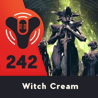 Episode #242 - Iron Banner, Lore, and GXC! (ft Paul Tassi)