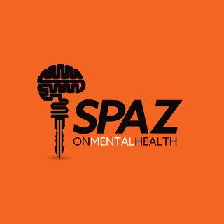 Spaz on Mental Health