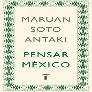 """Maruan Soto presenta su libro: """"Pensar México"""""""