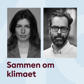 Sammen om klimaet med Esther M. Kjeldahl og Anders Morgenthaler