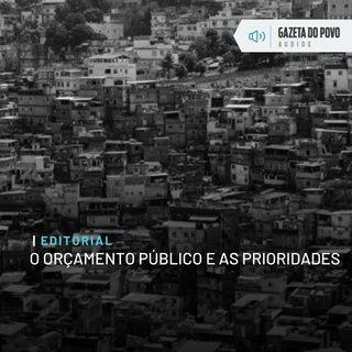 Editorial: O orçamento público e as prioridades