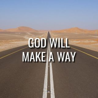 God Will Make a Way - Morning Manna #3216