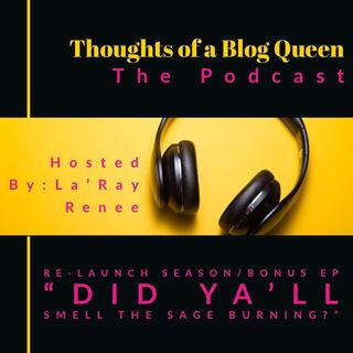 "RS/ Bonus EP ""Did ya'll smell the sage burning? (My Thoughts on Erykah Badu vs. Jill Scott)"