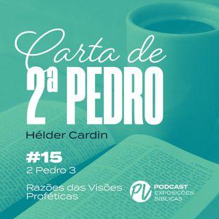 2 Pedro 3 - Razões das Visões Profeticas - Hélder Cardin
