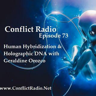Episode 73  Human Hybridization & Holographic DNA with Geraldine Orozco
