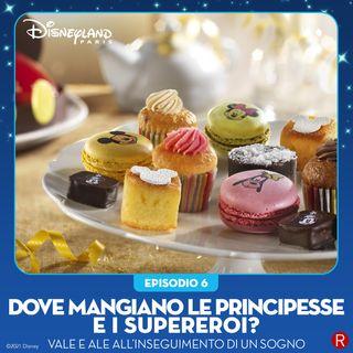 E06 - Dove mangiano le principesse e i supereroi?