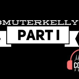 Mute R Kelly - Pt. 1