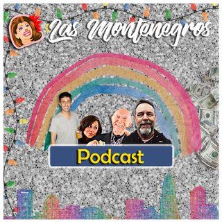 Las Montenegros Podcast VOL.6