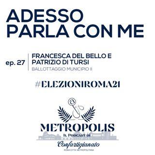 Ep.27  - Adesso Parla Con Me - Francesca Del Bello e Patrizio Di Tursi Ballottaggio municipio II