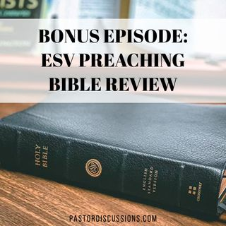 Bonus: ESV Preaching Bible Review