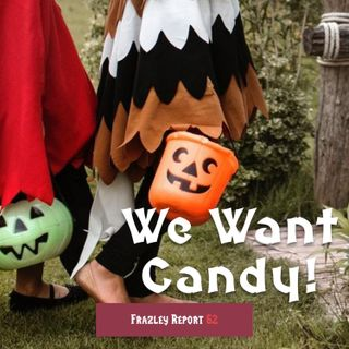 We Want Candy!