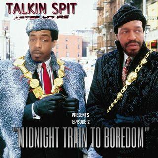 Talkin Spit After Hours Episode 2