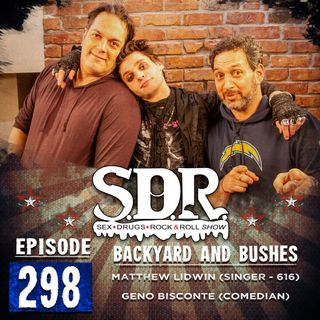 Matthew Lidwin of 616 & Geno Bisconte (Band & Comedian) - Backyards And Bushes