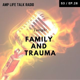 S3 / Ep. 28 - Family and Trauma