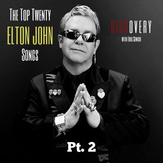 Episode 11 | Elton John Top 20 [Part 2]