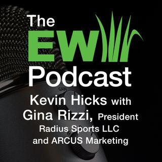 EW Podcast - Kevin Hicks with Gina Rizzi