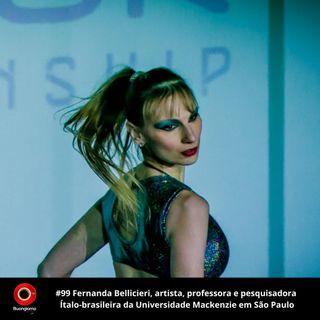 #99 Fernanda Bellicieri - Artista e professora italo-brasileira na Univ. Mackenzie em São Paulo