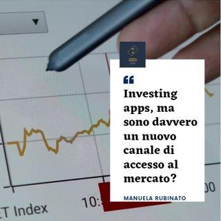 Investing Apps, ma sono davvero un nuovo canale di accesso al mercato?