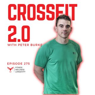 Episode 275: Crossfit 2.0 With Peter Burke