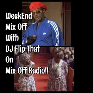 WeekEnd Mix Off 7/19/19 (Live DJ Mix)